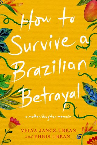 Cover of How to Survive a Brazilian Betrayal